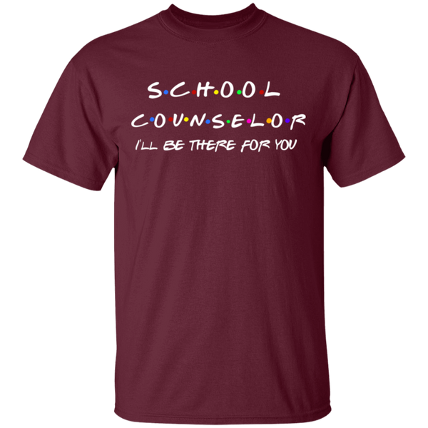 School Counselor . I'll Be There for you  T-Shirt