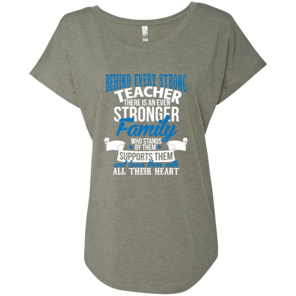 Behind Every Strong Teacher There Is An Even Stronger Family Next Level Ladies Triblend Dolman Sleeve - TeachersLoungeShop - 3