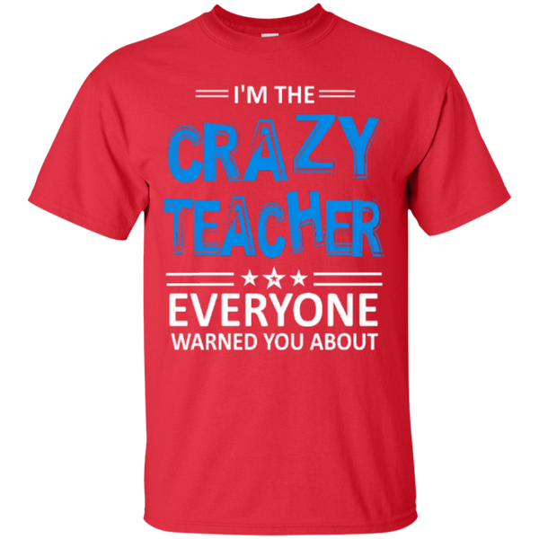 I am the Crazy Teacher everyone Warned you about  T-Shirt - TeachersLoungeShop - 2