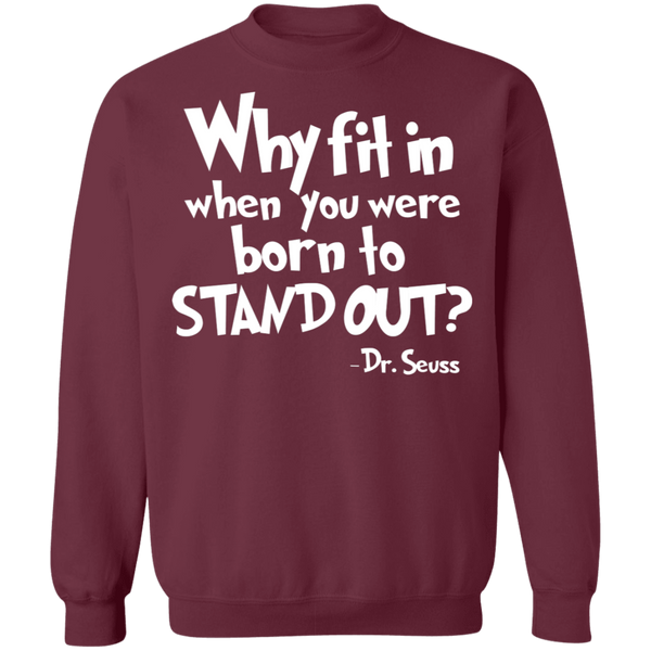 Why fit when you were born to stand out Crewneck Pullover Sweatshirt  8 oz.