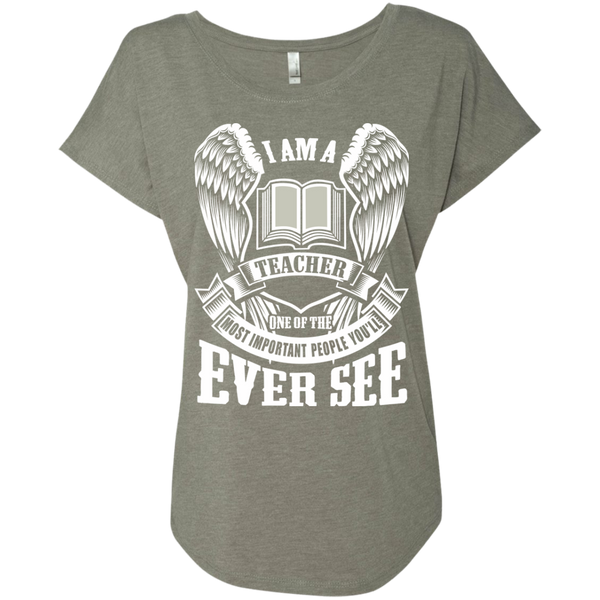 I am a Teacher One of the Most Important People You'll Ever See Next Level Ladies Triblend Dolman Sleeve - TeachersLoungeShop - 3