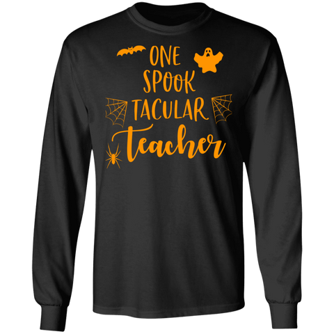One Spook Tacular Teacher  LS .  T-Shirt