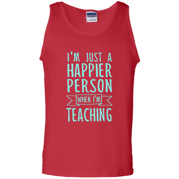 I'm Just a Happier Person When I'm Teaching 100% Cotton Tank Top - TeachersLoungeShop - 3