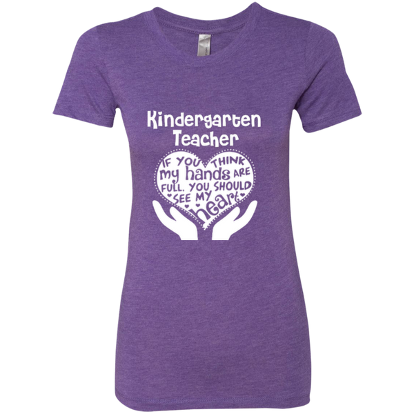Kindergarten Teacher If You Think My Hands Are Full You Should See My Heart Next Level Ladies Triblend T-Shirt - TeachersLoungeShop - 8