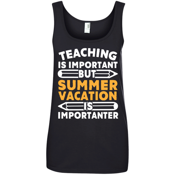 Teaching is important but Summer vacation is importanter  100% Ringspun Cotton Tank Top - TeachersLoungeShop - 1
