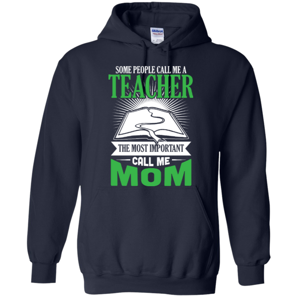 Some people call me a Teacher the most important call me MOM Hoodie - TeachersLoungeShop - 2