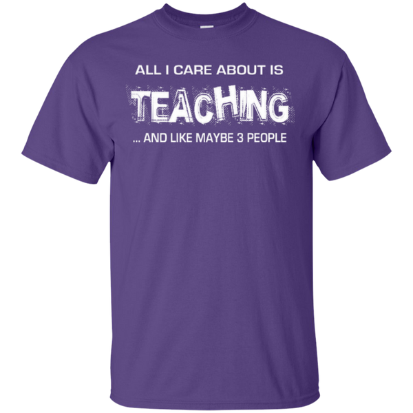 All I Care about is Teaching and Like Maybe 3 People Teacher T-shirt Hoodie - TeachersLoungeShop - 3