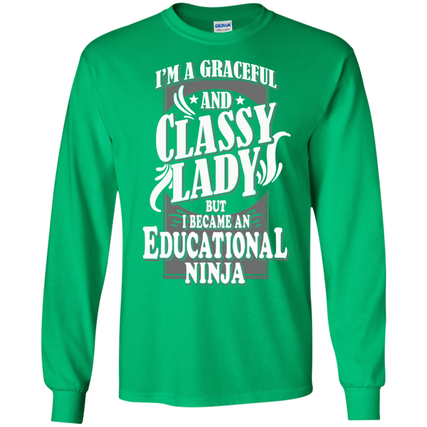 I'm a Graceful and Classy Lady but I became an Educational Ninja LS Ultra Cotton Tshirt - TeachersLoungeShop - 4