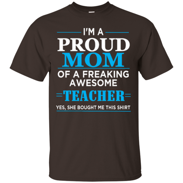 I'm a Proud Mom of a Freaking Awesome Teacher Cotton T-Shirt - TeachersLoungeShop - 8