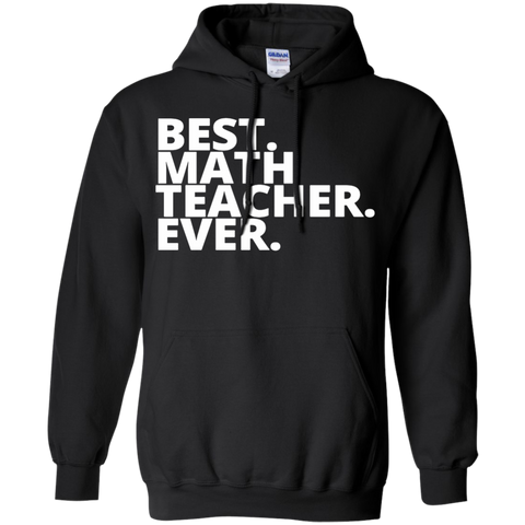 Best. Math . Teacher. Ever   Hoodie