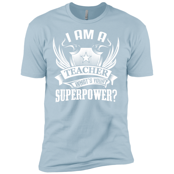 I am a Teacher what's your Superpower Next  Level Premium Short Sleeve Tee - TeachersLoungeShop - 7