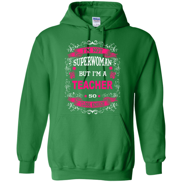 I'm not a Superwoman but I'm a Teacher so Close Enough T-shirt Hoodie - TeachersLoungeShop - 8