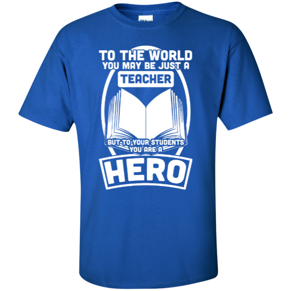 To The World You may be just A Teacher but to your students you are a Hero  T-Shirt - TeachersLoungeShop - 9