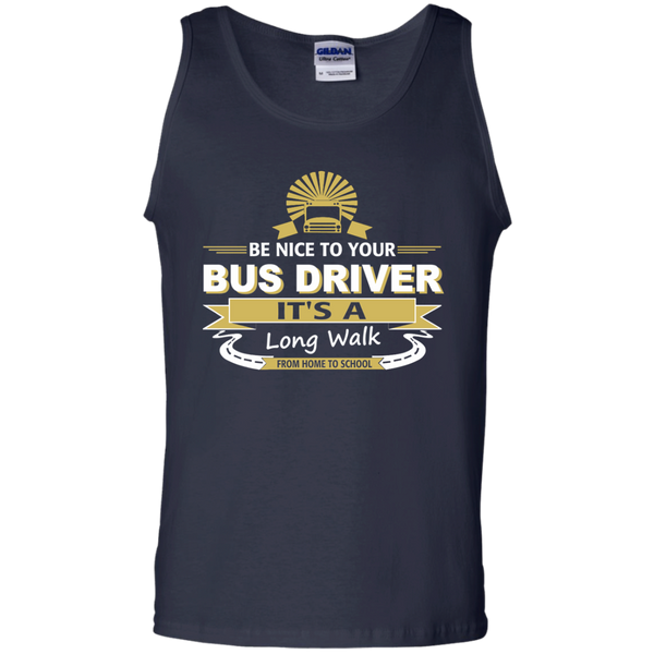 Be Nice to Your Bus Driver It's a Long Walk From Home to School 100% Cotton Tank Top - TeachersLoungeShop - 2