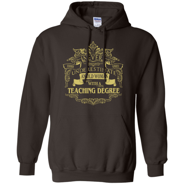 Never Underestimate An Old Woman With A Teaching Degree Pullover Hoodie 8 oz - TeachersLoungeShop - 4