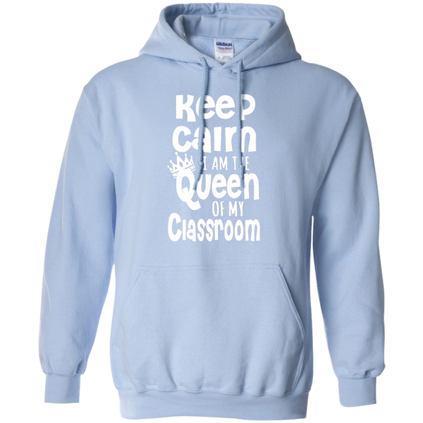 Keep Calm I am the Queen of My Classroom Pullover Hoodie 8 oz - TeachersLoungeShop - 8