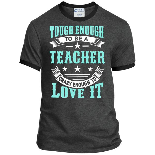 Tough Enough to be a Teacher Crazy Enough to Love It Ringer Tee - TeachersLoungeShop - 3