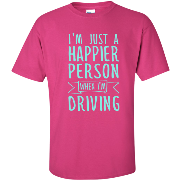 I'm Just a Happier Person When I'm Driving Cotton T-Shirt - TeachersLoungeShop - 7