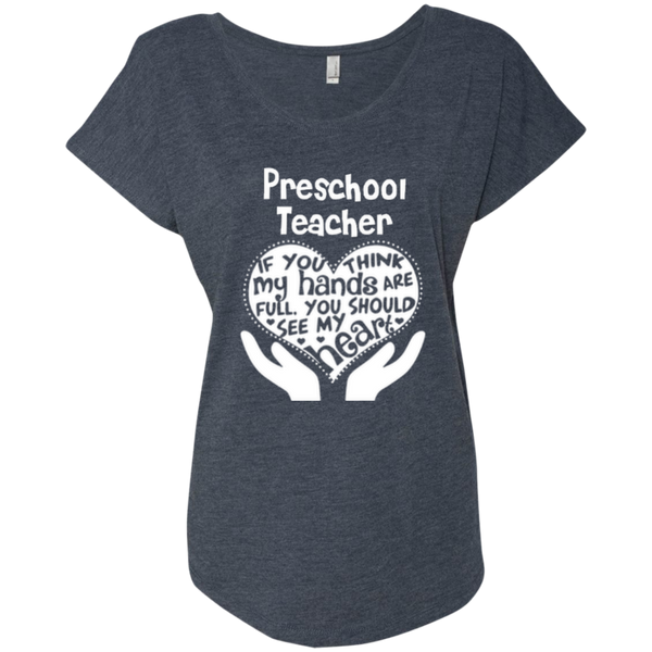 Preschool Teacher If You Think My Hands Are Full You Should See My Heart Next Level Ladies Triblend Dolman Sleeve - TeachersLoungeShop - 2