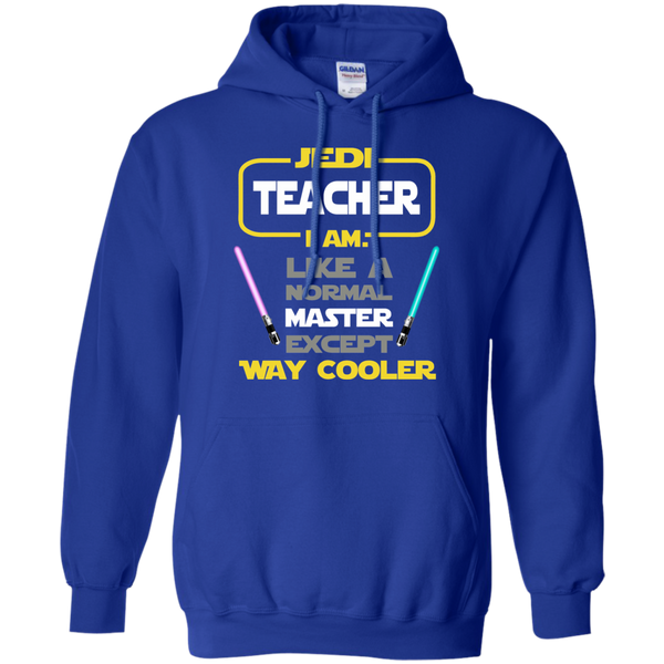 Jedi Teacher I Am Like a Normal Master Except Way Cooler Pullover Hoodie 8 oz - TeachersLoungeShop - 11
