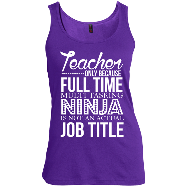 Teacher only Because Full Time Multi Tasking Ninja is not an actual Job Title   Scoop Neck Tank Top - TeachersLoungeShop - 6