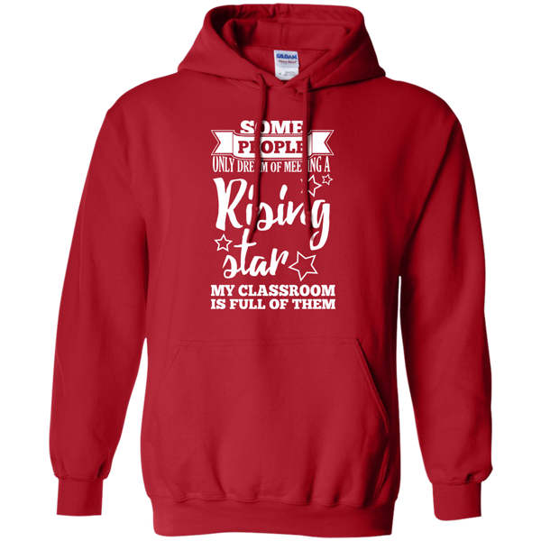 Some people only dream of meeting a rising star Hoodie 8 oz - TeachersLoungeShop - 11
