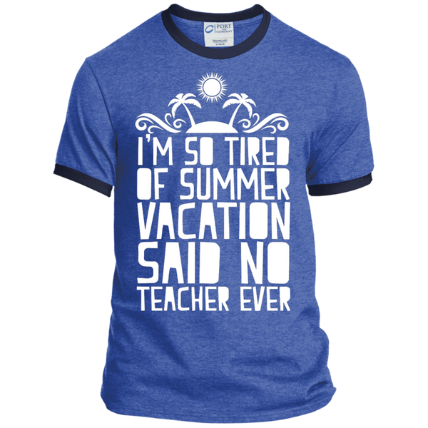 I'm So Tired of Summer Vacation Said No Teacher ever Ringer Tee - TeachersLoungeShop - 5