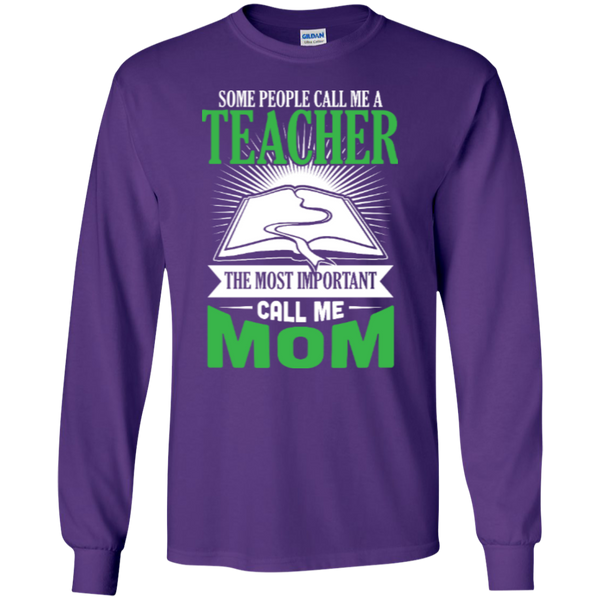 Some people call me a Teacher the most important call me MOM   Ultra Cotton Tshirt - TeachersLoungeShop - 4