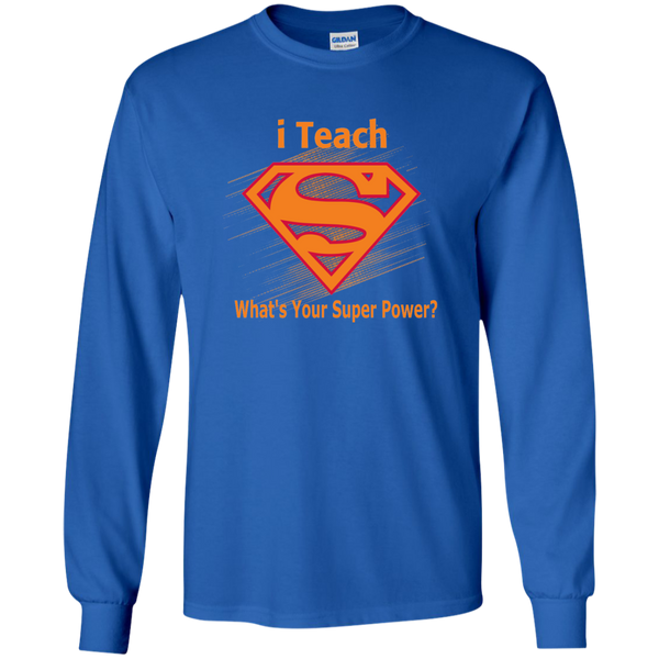 i Teach What's Your Superpower LS Ultra Cotton Tshirt - TeachersLoungeShop - 9