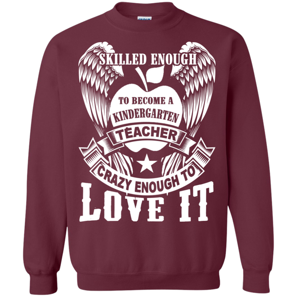 Skilled Enough to become a Kindergarten Teacher Crewneck Pullover Sweatshirt  8 oz - TeachersLoungeShop - 2