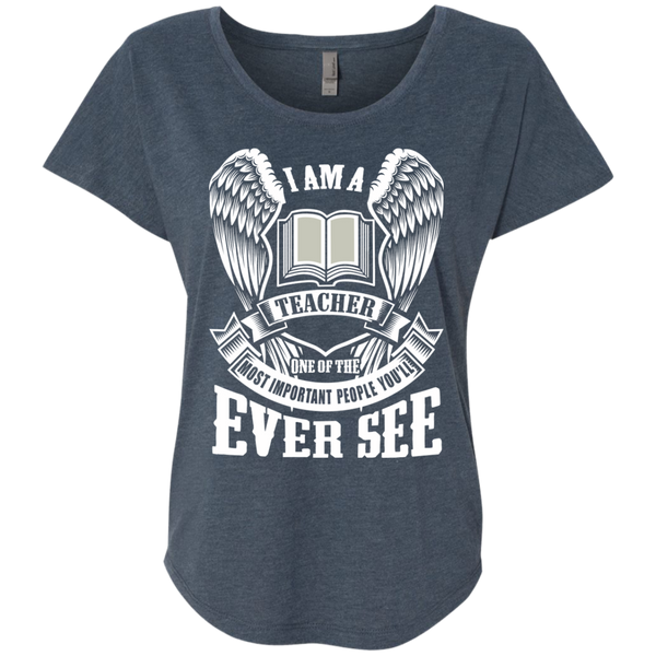 I am a Teacher One of the Most Important People You'll Ever See Next Level Ladies Triblend Dolman Sleeve - TeachersLoungeShop - 1