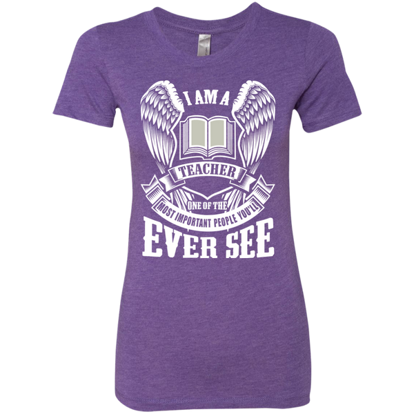 I am a Teacher One of the Most Important People You'll Ever See Next Level Ladies Triblend T-Shirt - TeachersLoungeShop - 2