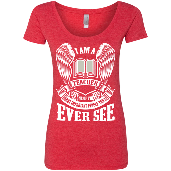 I am a Teacher One of the Most Important People You'll Ever See Next Level Ladies Triblend Scoop - TeachersLoungeShop - 4