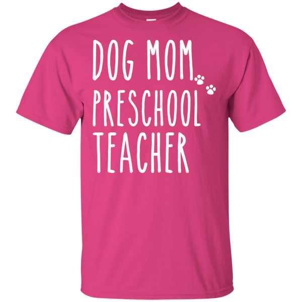 Dog Mom Preschool Teacher  T-Shirt