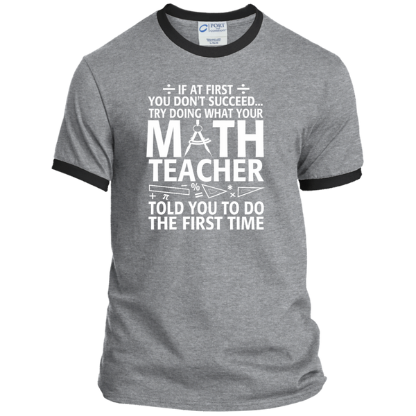 Try Doing What Your Math Teacher Told You To Do The First Time Ringer Tee - TeachersLoungeShop - 2