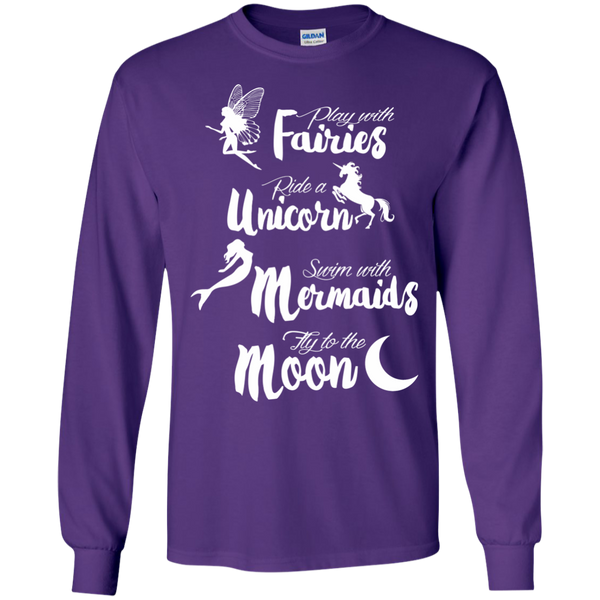 Play with Fairies Ride a Unicorn Swim with Mermaids Fly to the Moon LS Ultra Cotton Tshirt - TeachersLoungeShop - 12