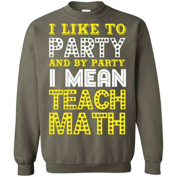 I Like to Party and by Party I mean Teach Math  Crewneck Pullover Sweatshirt  8 oz - TeachersLoungeShop - 9