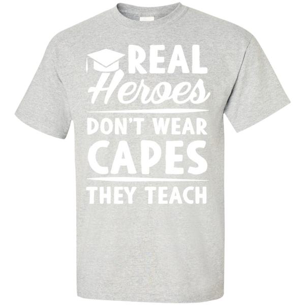 Real Heroes Dont wear capes They Teach T-Shirt - TeachersLoungeShop - 2