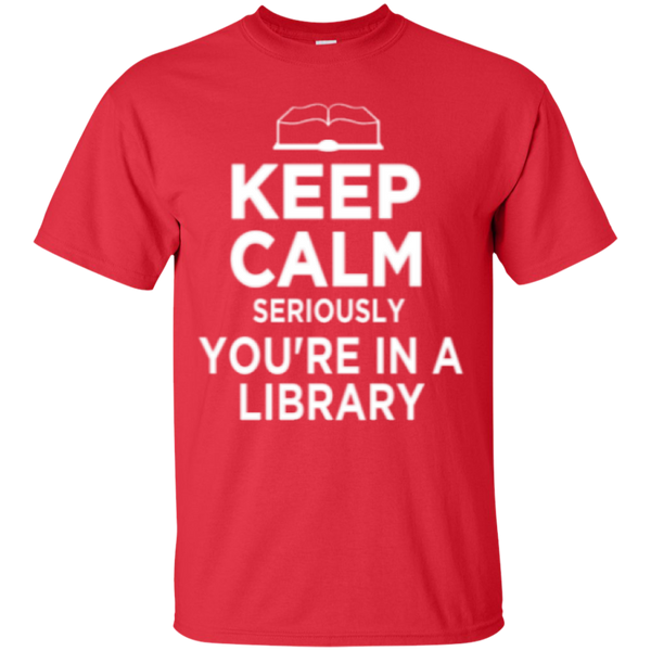 Keep Calm Seriously You're in a Library - TeachersLoungeShop - 10