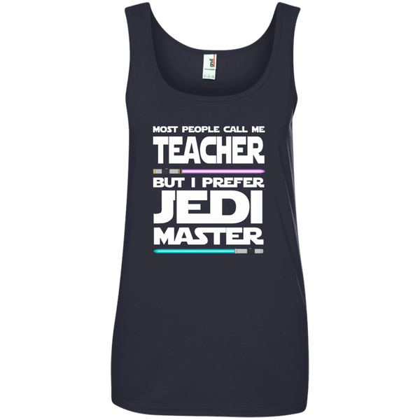 Most People Call Me Teacher But I Prefer Jedi Master Ladies' 100% Ringspun Cotton Tank Top - TeachersLoungeShop - 1