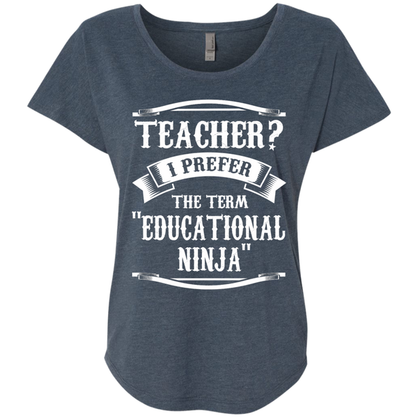 Teacher i Prefer the term Educational Ninja Next  Level Ladies Triblend Dolman Sleeve - TeachersLoungeShop - 2