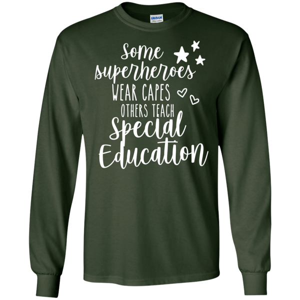 Some Superheroes wear capes other teach Special Education LS  T-Shirt