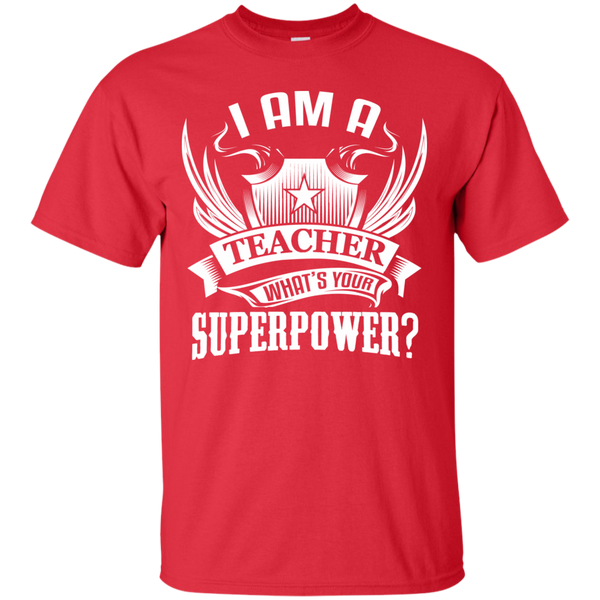 I am a Teacher what's your Superpower  Cotton T-Shirt - TeachersLoungeShop - 4