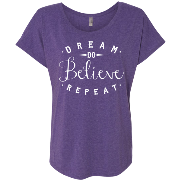 Dream Do Believe Repeat  Next  Level Ladies Triblend Dolman Sleeve - TeachersLoungeShop - 3
