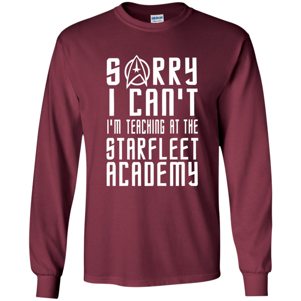 Sorry I Can't I'm Teaching at the Starfleet Academy LS Ultra Cotton Tshirt - TeachersLoungeShop - 6