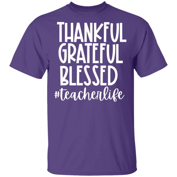 Thankful Grateful Blessed #teacherlife . T-Shirt