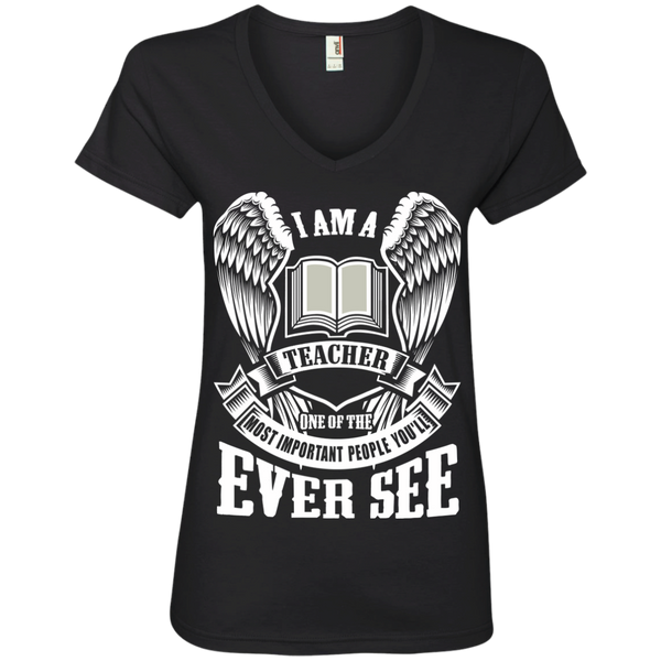 I am a Teacher One of the Most Important People You'll Ever See Ladies' V-Neck Tee - TeachersLoungeShop - 1