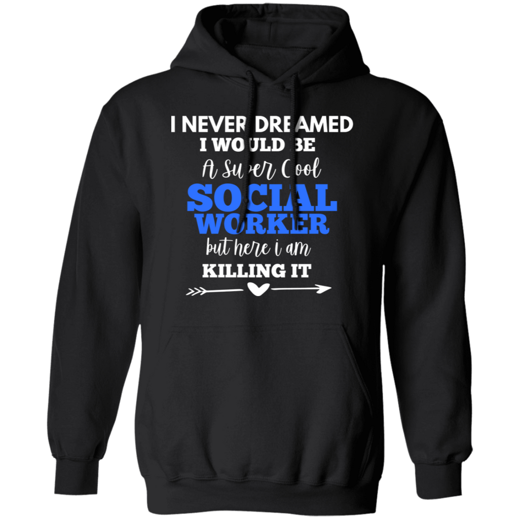 Social Worker super cool Pullover Hoodie 8 oz.