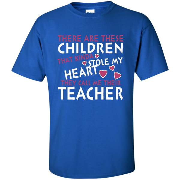 There are these Children that Kinda Stole My Heart They call Me Their Teacher Ultra Cotton T-Shirt - TeachersLoungeShop - 8