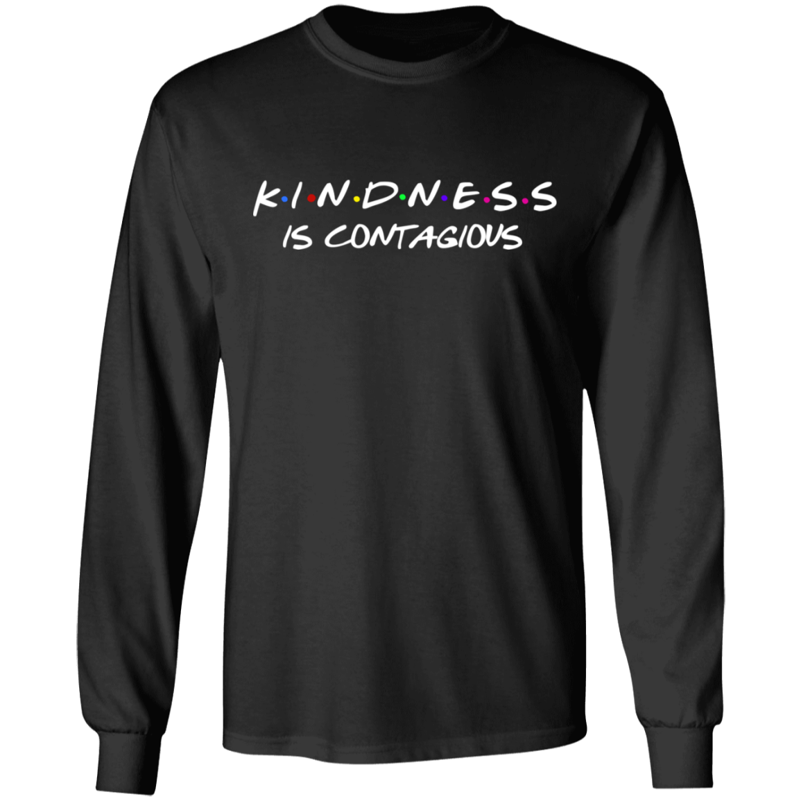 Kindness is contagious LS .  T-Shirt